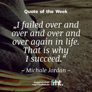 """Quote of the Week   """"I failed over and over and over and over again in life. That is why I succeed."""" - Michael Jordan"""