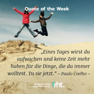 Quote of the Week  Tu es jetzt –Paulo Coelho  So geht Freiheit  Jan Stiewe
