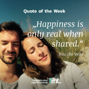 """Quote of the Week   """"Happiness is only real when shared."""" – Into The Wild"""